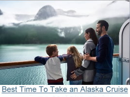 Best Time To Take An Alaska Cruise